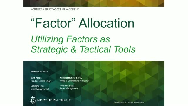 """Factor"" Allocation: Utilizing Factors as Strategic and Tactical Tools"