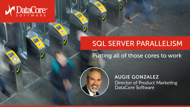 SQL Server Parallelism: Putting all those Cores to Work