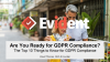 Are You Ready for GDPR? The Top 10 Things to Know for GDPR Compliance