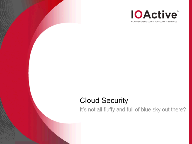 Cloud Security: It's not all fluffy & full of blue sky out there?