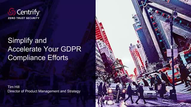 Simplify and Accelerate Your GDPR Compliance Efforts