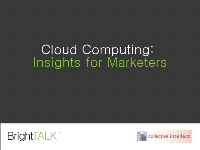 Cloud Computing: Insights for Marketers