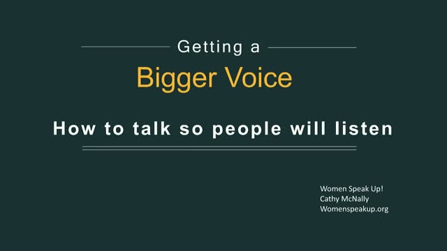 Obtaining a Bigger Voice: How to Speak so Others Will Listen!
