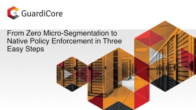 From Zero Micro-Segmentation to Native Policy Enforcement in Three Easy Steps