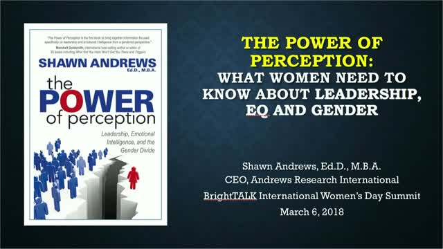 The Power of Perception: What Women Need to Know About Leadership & Gender