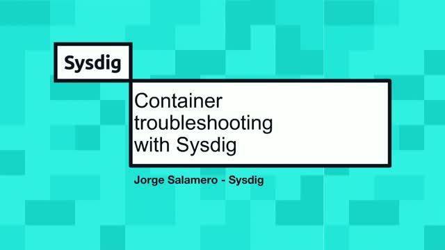 Container troubleshooting with Sysdig