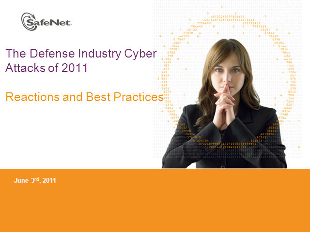 The Cyber Attacks of 2011: Reaction and Best Practices