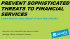 Prevent Sophisticated Threats to Financial Services - Protect Your Endpoints