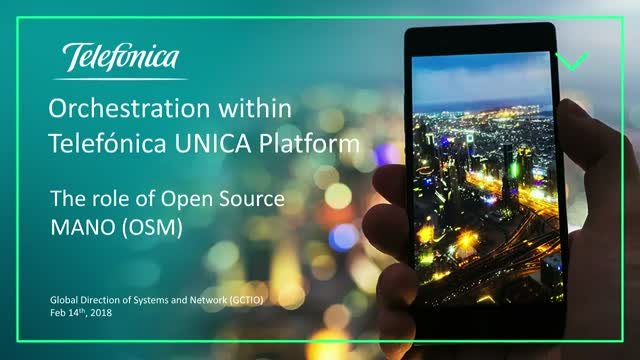 Orchestration within Telefónica UNICA Platform: The role of Open Source MANO