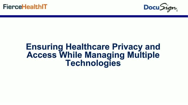 Ensuring Healthcare Privacy and Access While Managing Multiple Technologies