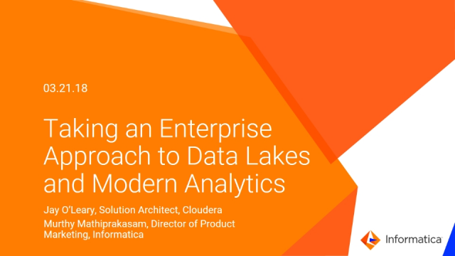 Taking an Enterprise Class Approach to Data Lakes and Modern Analytics