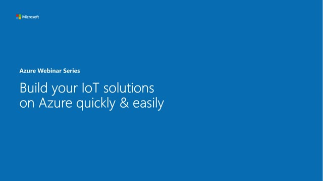 How to Build IoT solutions Quickly & Easily