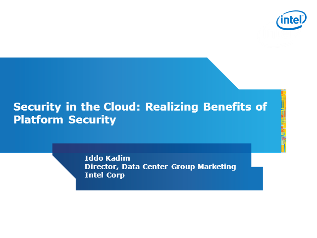 Trusting Cloud Services with Intel® Trusted Execution Technology