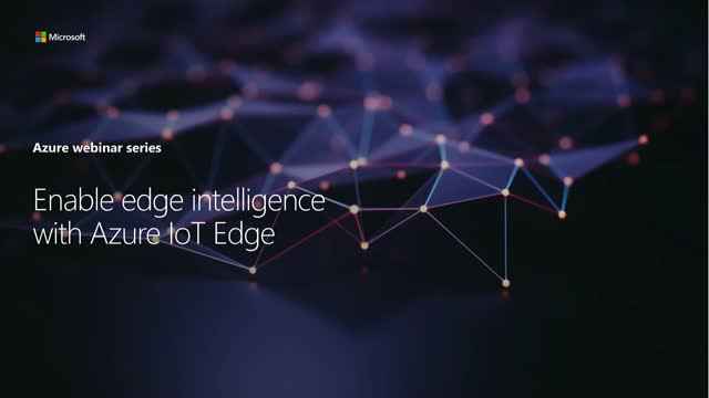Build AI and ML in the Cloud and Reduce IoT Solution Costs with Azure IoT Edge