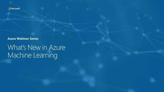 The Latest Developments in Azure Machine Learning