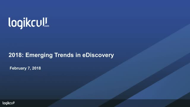 2018: Emerging Trends in eDiscovery