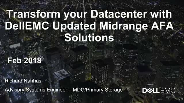 Transform your Datacenter with DellEMC Updated Midrange AFA Solutions