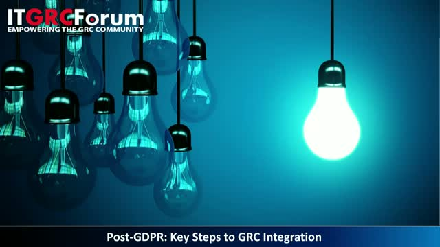 [Earn 1 CPE] Post-GDPR: Key Steps to GRC Integration