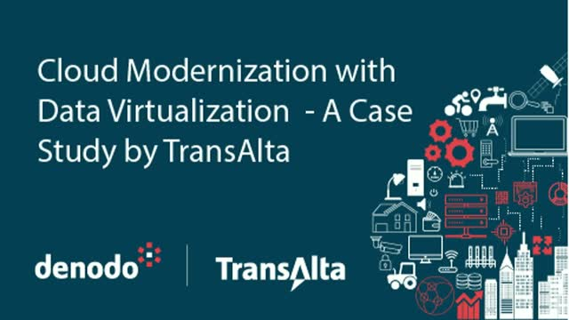 Cloud Modernization with Data Virtualization - A Case Study by TransAlta