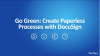 Go Green: Create Paperless Processes with DocuSign