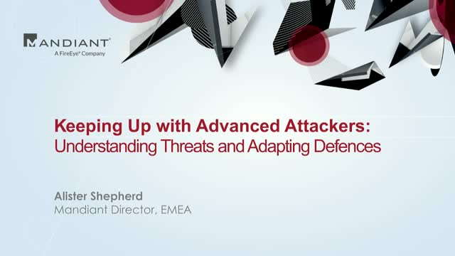 Keeping Up with Advanced Attackers: Understanding Threats and Adapting Defences