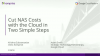 Cut NAS Costs with the Cloud in Two Simple Steps