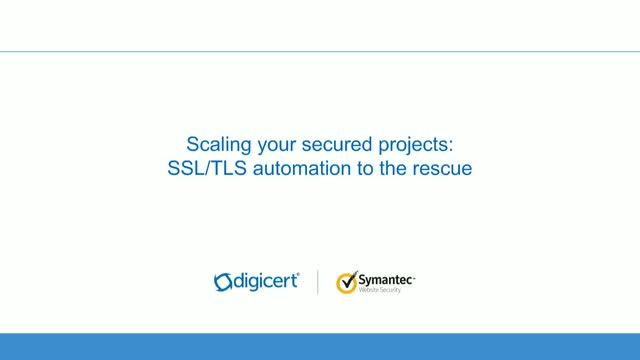 Scaling your secured projects: SSL/TLS automation to the rescue