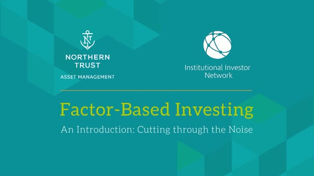 Factor Based Investing: An Introduction - Cutting Through The Noise