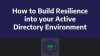 How to Build Adversary Resilience into your Active Directory Environment