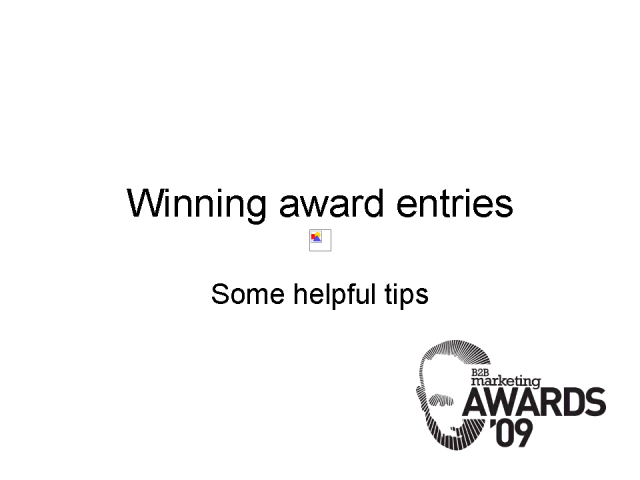 How to compile your entries for the B2B Marketing Awards 2009