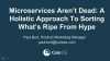 Microservices Aren't Dead: A Holistic Approach To Sorting What's Ripe From Hype