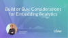 Build or Buy: Considerations for Embedding Analytics