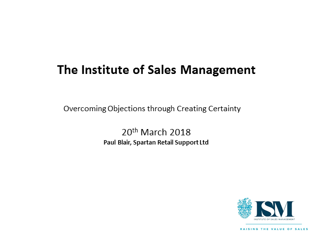 ISM Webinar: Overcoming Objections through Creating Certainty