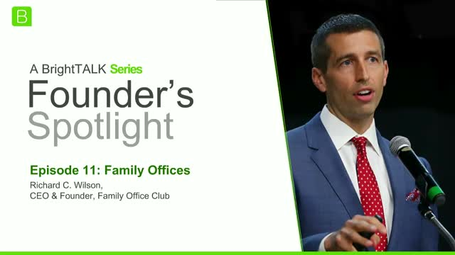 Founder's Spotlight: Richard C. Wilson, Founder & CEO,Family Office Club