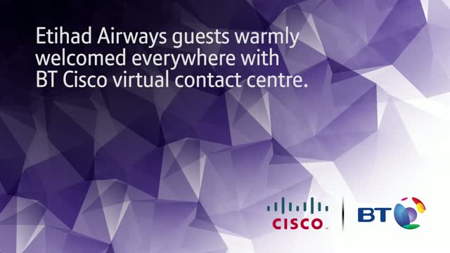 Etihad Airways Guests Welcomed Everywhere with BT Cisco Virtual Contact Centre