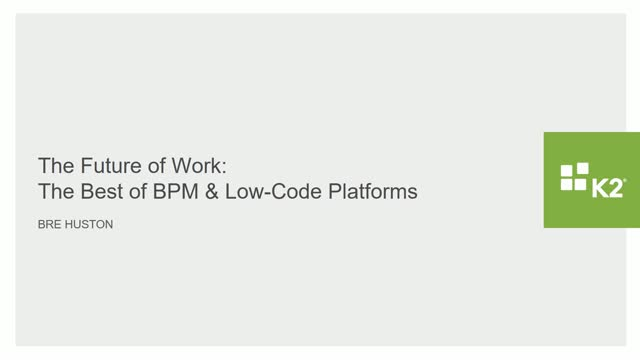 The Future of Work - The Best of BPM and Low Code
