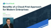 Benefits of a Cloud-First Approach for Modern Enterprises