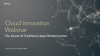 CLOUD INNOVATION WEBINAR: The Secret of Traditional Apps Modernisation