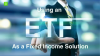ETFs as a Fixed Income Solution