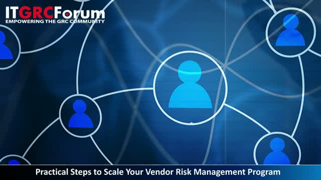 [Earn 1 CPE] Practical Steps to Scale Your Vendor Risk Management Program