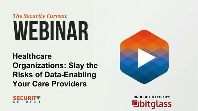 Healthcare orgs: Slay the risks of data-enabling your care providers