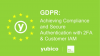 GDPR: Achieving Compliance and Secure Authentication with 2FA & Customer IAM