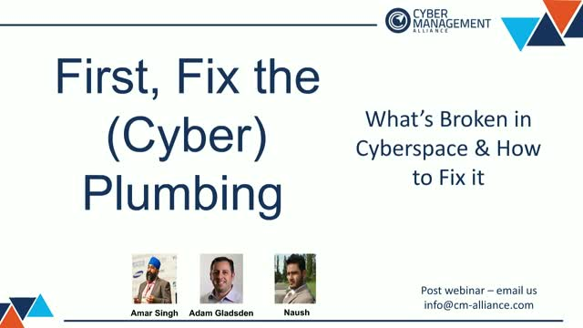 First – Fix the Plumbing - What's broken in cyberspace and How to Fix it