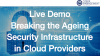 Live Demo Breaking the Ageing Security Infrastructure in The Cloud