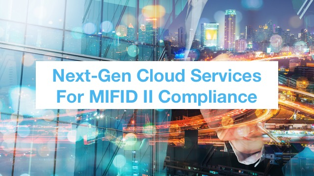 Understanding Next-Generation Cloud for MiFID II & Financial Services