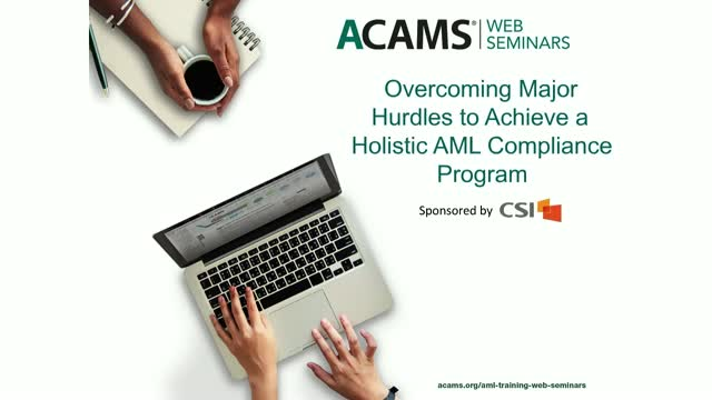 Overcoming Major Hurdles to Achieve a Holistic AML Compliance Program