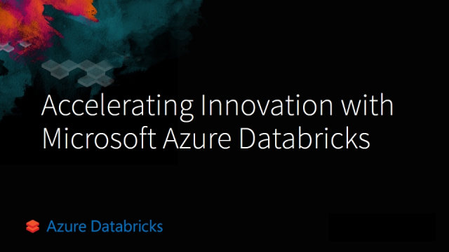 Azure Databricks: Accelerating Innovation with Microsoft Azure and Databricks