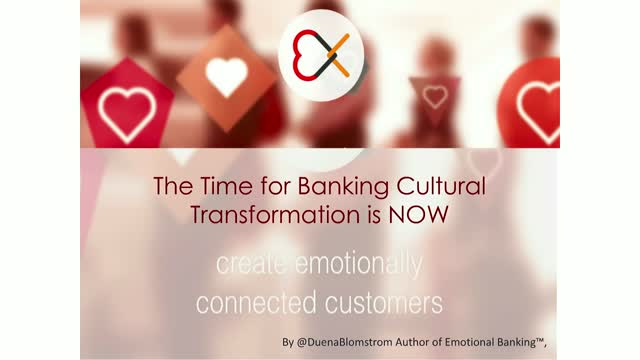 Emotional Banking™ - Banking Cultural Transformation Can't Wait
