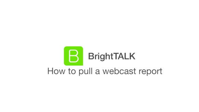 How to Pull A Webcast Report