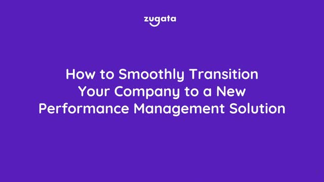 How to Smoothly Transition Your Company to a New Performance Management Solution